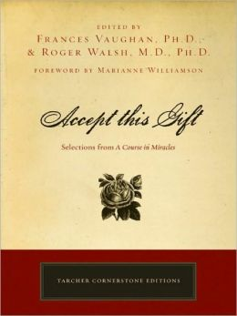 Accept This Gift: Selections from A Course in Miracles