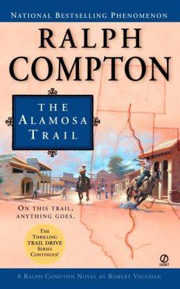 Ralph Compton The Alamosa Trail