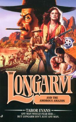 Longarm and the Amorous Amazon (Longarm Series #288)