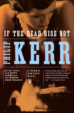 If the Dead Rise Not (Bernie Gunther Series #6)