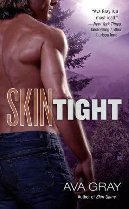 Skin Tight (Ava Gray's Skin Series #2)