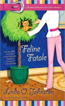 Feline Fatale (Kendra Ballantine, Pet-Sitter Series #9)