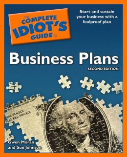 The Complete Idiot's Guide to Business Plans, 2nd Edition
