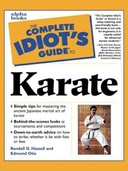 The Complete Idiot's Guide to Karate