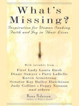 What's Missing?: Inspiration for Women Seeking Faith and Joy in Their Lives