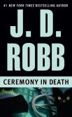 Book Cover Image. Title: Ceremony in Death (In Death Series #5), Author: J. D. Robb