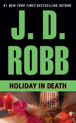 Holiday in Death (In Death Series #7)