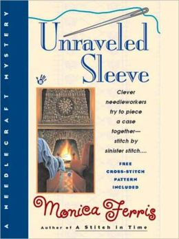Unraveled Sleeve (Needlecraft Mystery Series #4)