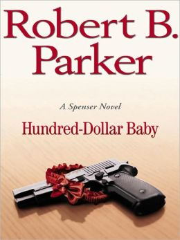 Hundred-Dollar Baby (Spenser Series #34)