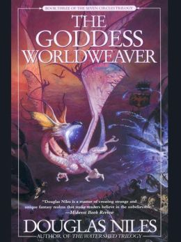 The Goddess Worldweaver: Book 3 of the Seven Circles Trilogy
