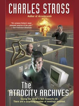 The Atrocity Archives (Laundry Files Series)