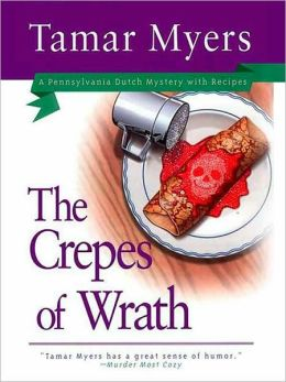 The Crepes of Wrath (Pennsylvania Dutch Mystery Series #9)