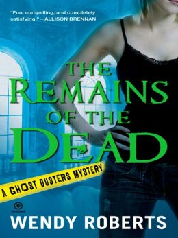 The Remains of the Dead (Ghost Dusters Mystery Series #1)