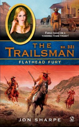 Flathead Fury (Trailsman Series #321)