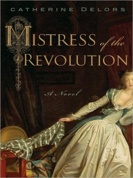 Mistress of the Revolution: A Novel