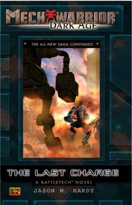 Mechwarrior: Dark Age #29: The Last Charge (A Battletech Novel)