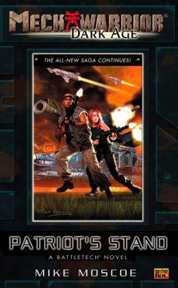 Mechwarrior: Dark Age #9:: Patriot's Stand (A Battletech Novel)