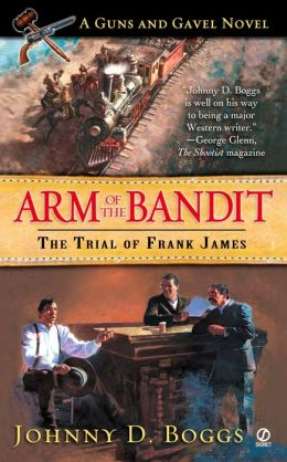 Arm of the Bandit:: The Trial of Frank James
