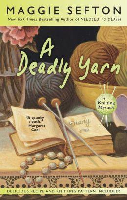 A Deadly Yarn (Knitting Mystery Series #3)