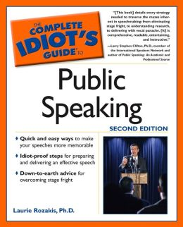 The Complete Idiot's Guide to Public Speaking: 2nd Edition