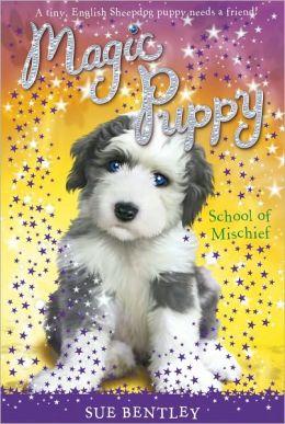 School of Mischief (Magic Puppy Series #8)