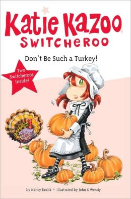 Don't Be Such a Turkey! (Katie Kazoo, Switcheroo Series)