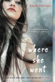 Book Cover Image. Title: Where She Went, Author: Gayle Forman