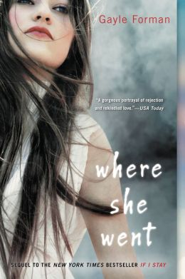 Where She Went (If I Stay Series #2)