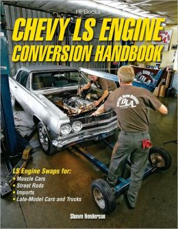 Chevy LS Engine Conversion Handbook HP1566