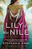 Book Cover Image. Title: Lily of the Nile, Author: Stephanie Dray