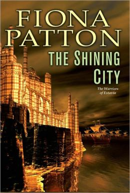 The Shining City: (Book Three of the Warriors of Estavia)