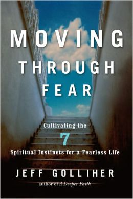 Moving Through Fear: Cultivating the 7 Spiritual Instincts for a Fearless Life