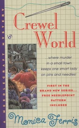 Crewel World (Needlecraft Mystery Series #1)