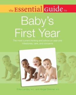 The Essential Guide to Baby's First Year