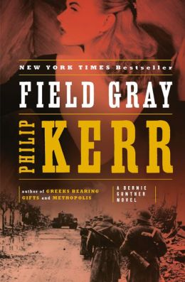 Field Gray (Bernie Gunther Series #7)