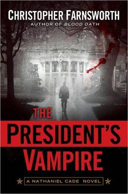 The President's Vampire (Nathaniel Cade Series #2)