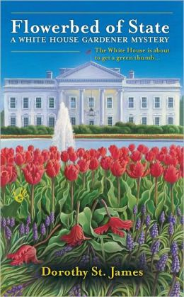Flowerbed of State (White House Gardener Mystery Series #1)
