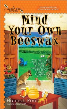 Mind Your Own Beeswax (Queen Bee Mystery Series #2)