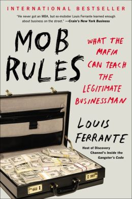 Mob Rules: What the Mafia Can Teach the Legitimate Businessman