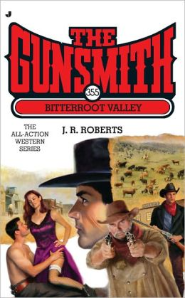 The Gunsmith #355: Bitterroot Valley