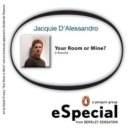 Your Room or Mine?: A Penguin Group eSpecial from Berkley Sensation