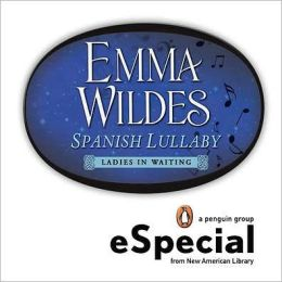 Spanish Lullaby: Ladies in Waiting (An eSpecial from the New American Library)