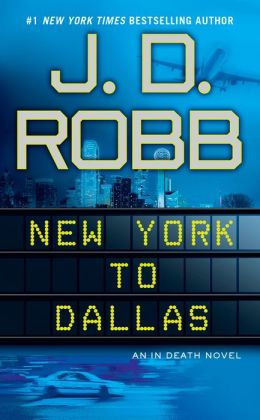 New York to Dallas (In Death Series #33)