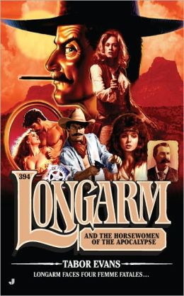 Longarm and the Horsewomen of the Apocalypse (Longarm Series #394)