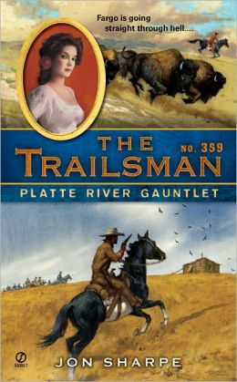 Platte River Gauntlet (Trailsman Series #359)
