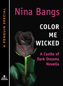 Color Me Wicked: A Castle of Dark Dreams Novella (A Penguin Special from Berkley Sensation)