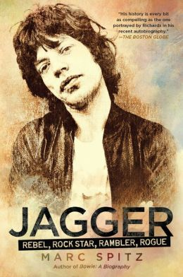 Jagger: Rebel, Rock Star, Rambler, Rogue