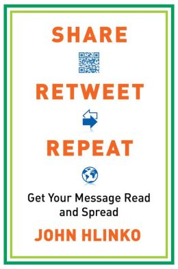 Share, Retweet, Repeat: Get Your Message Read and Spread