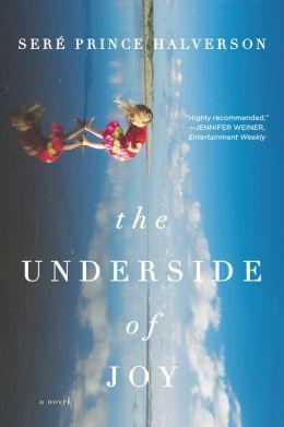 The Underside of Joy: A Novel