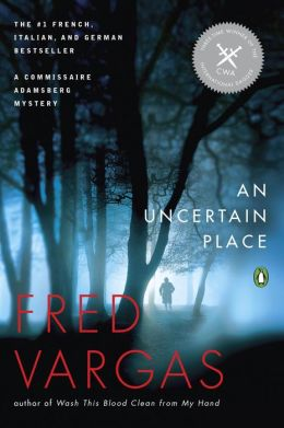 An Uncertain Place (Commissaire Adamsberg Series #6)